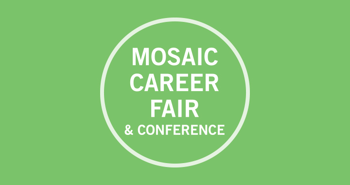 Mosaic Career Fair & Conference