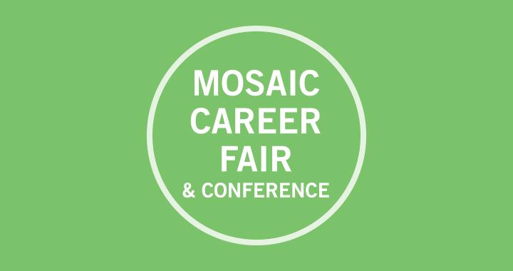 Mosaic Career Fair & Conference