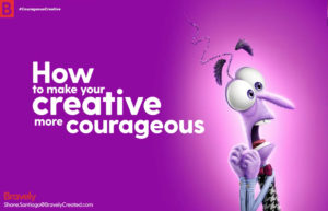How to make your creative more courageous